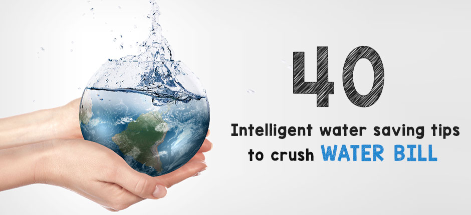40 Intelligent water saving tips to crush your water bill