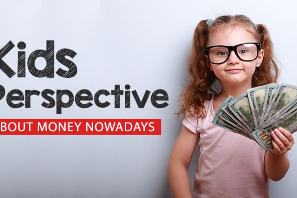 5 Simple factors that changed kids' perspective about money nowadays