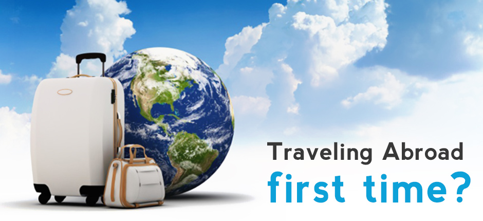 Are you traveling abroad for the first time? Check out 9 tips…