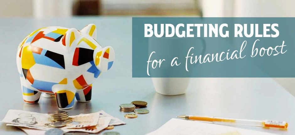 6 budgeting rules for a financial boost in your life
